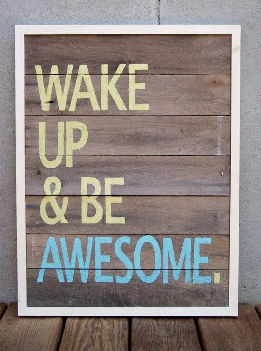 wake up and be awesome446_309942906_n