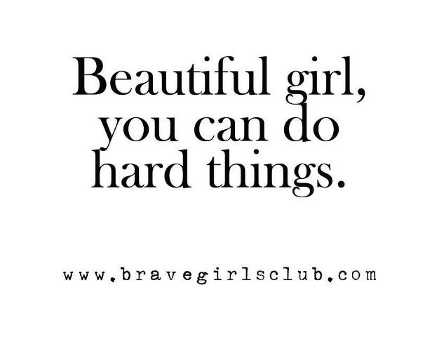Beautiful girls are brave girls