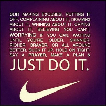 no more excuses - just do it